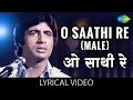 O Saathi Re Male with lyrics