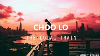 Choo Lo Cover | The Local Train | Tridiv Phukan