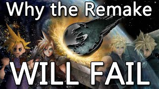 Why the FFVII Remake Will FAIL