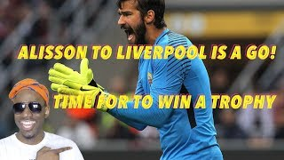 Liverpool set to Sign Alisson from Roma