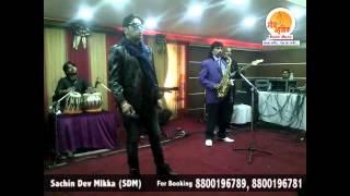 Tu Mere Agal Bagal Hai Song Live Performance By Sachin Dev Mikka