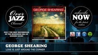 George Shearing - Love Is Just Around The Corner (1949)