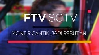 FTV SCTV - Montir Cantik Jadi Rebutan