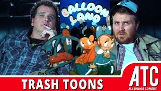 Dave Anthony & Gareth Reynolds Take A Trip to Balloon Land: TRASH TOONS