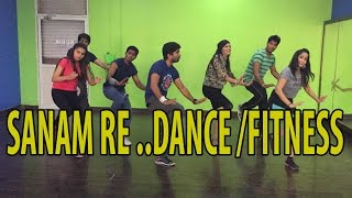 SANAM RE | Dance Fitness Choreography  | DANCE FLOOR STUDIO