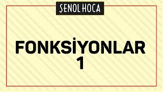 FONKSİYONLAR 1   ŞENOL HOCA