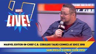 Marvel Comics Editor-In-Chief C.B. Cebulski LIVE at SDCC 2018