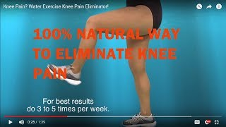 Knee Pain? Water Exercise Knee Pain Eliminator!