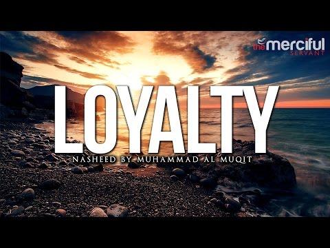 Loyalty Nasheed by Muhammad al Muqit