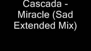Cascada - Miracle (Sad Extended Mix)