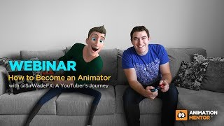How to Become an Animator with Sir Wade Neistadt