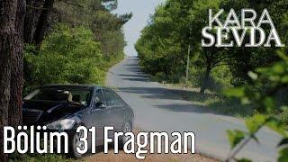 Kara Sevda 31. Bölüm Fragman