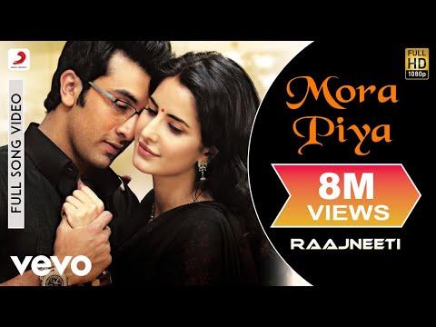 Mora Piya - Raajneeti | Ranbir Kapoor | Katrina Kaif