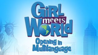 Girl Meets World - Opening (Multilanguage Version)