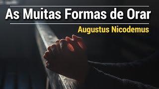 AS MUITAS FORMAS DE ORAR   AUGUSTUS NICODEMUS