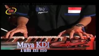 MAYA KDI - TUM HI HO ( DMR ORANIZER )