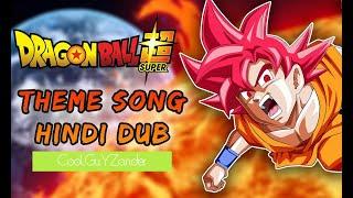 Dragon Ball Super - HINDI OPENING (देवताई हिफाज़त )