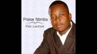 Pele Lentsoe- Praise Ntimba