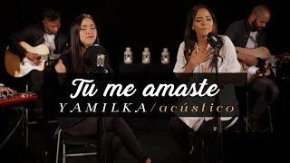 Yamilka Feat.  Arisa - Tu me Amaste (Acustico)