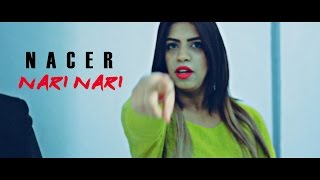 New NACER - NARI NARI (CLIP OFFICIEL)