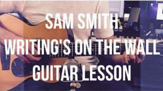 Sam Smith - Writing's on The Wall - Guitar Lesson (Chords and Strumming)