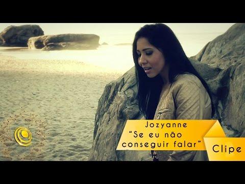 Jozyanne - Se Eu não conseguir falar - Clipe oficial