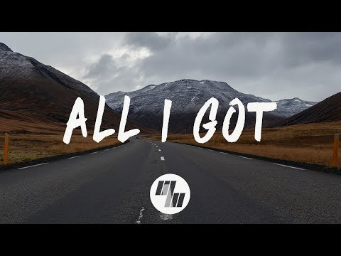Said The Sky - All I Got (Lyrics  Lyric Video) With Kwesi