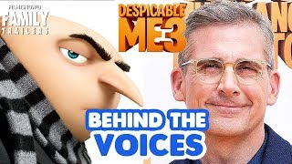 DESPICABLE ME 3 | Behind the Voices of the animated family comedy