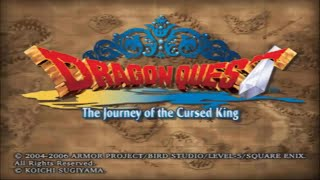 Dragon Quest Journey Of The Cursed King-100% No Wipe Out-Part 1-The Curse