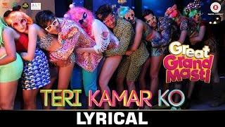 Teri Kamar Ko - LYRICAL | Great Grand Masti | Riteish D, Vivek O & Aftab S