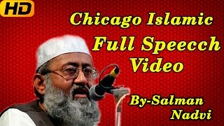 History Of Islam || Full Speech || Maulana Salman Nadvi In Chicago
