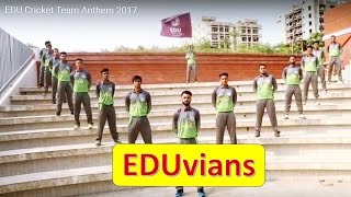 EDU Cricket Team Anthem 2017