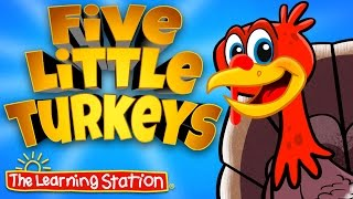 Thanksgiving Songs for Children - Five Little Turkeys - Kids Song by The Learning Station