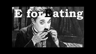 Charlie Chaplin ABCs - E for Eating