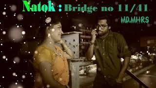 Bridge   No 11 41 Bangla   Audio   Natok   2017