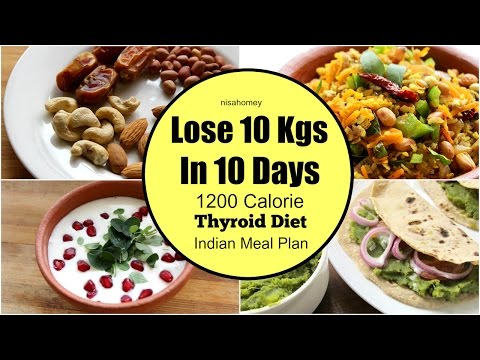 Thyroid Diet : How To Lose Weight Fast 10 kgs in 10 Days - Indian Veg Diet/Meal Plan For Weight Loss