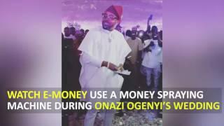E Money Uses A Money Spraying Machine At Onazi Ogenyi's Wedding | Pulse TV Exclusive