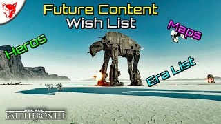 Future Content Wish List EA Star Wars Battlefront 2