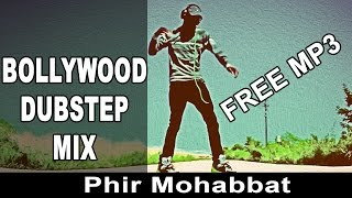 Bollywood Hindi Dubstep | Dance MP3 | Phir Mohabbat | Vicky Patel Mix-iN