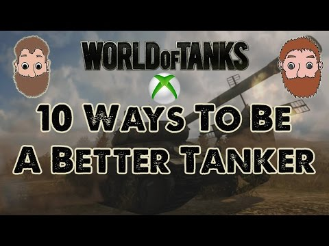 10 Ways To Be a Better Tanker - WoT Xbox One/PS4
