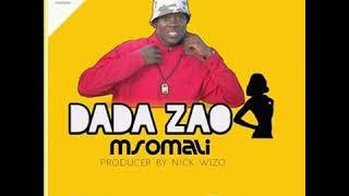 MSOMALI - DADA ZAO(NEW SONG AUDIO)