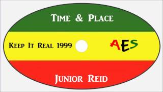 Junior Reid-Time & Place (Keep It Real 1999)