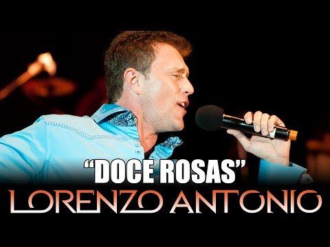 Lorenzo Antonio Doce Rosas en vivo