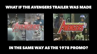 -SIDE BY SIDE- What if The Avengers trailer was made in the same way as the 1978 promo?