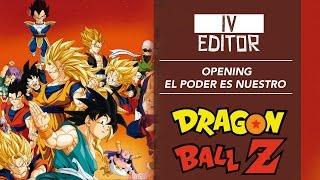 Opening 2 Dragon Ball Z (El Poder Es Nuestro)