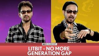 FilterCopy | LITbit - No More Generation Gap | Feat. Irrfan Khan