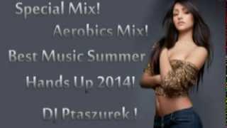 Special Mix! Aerobics Mix! Best Music Summer Hands Up 2014!