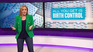 All You Get Is Birth Control | March 21, 2018 Act 2, Part 1 | Full Frontal on TBS