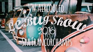 VW Aircooled - Le Bug Show 2016 | Aftermovie