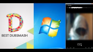 How to Download/Install Dubsmash app for Windows 7/8/10 PC
